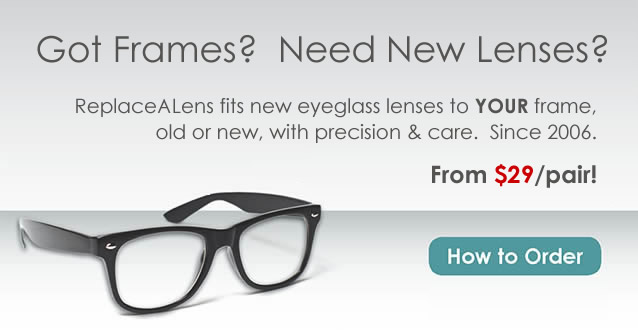 Save on eyeglass lens replacement with ReplaceALens!